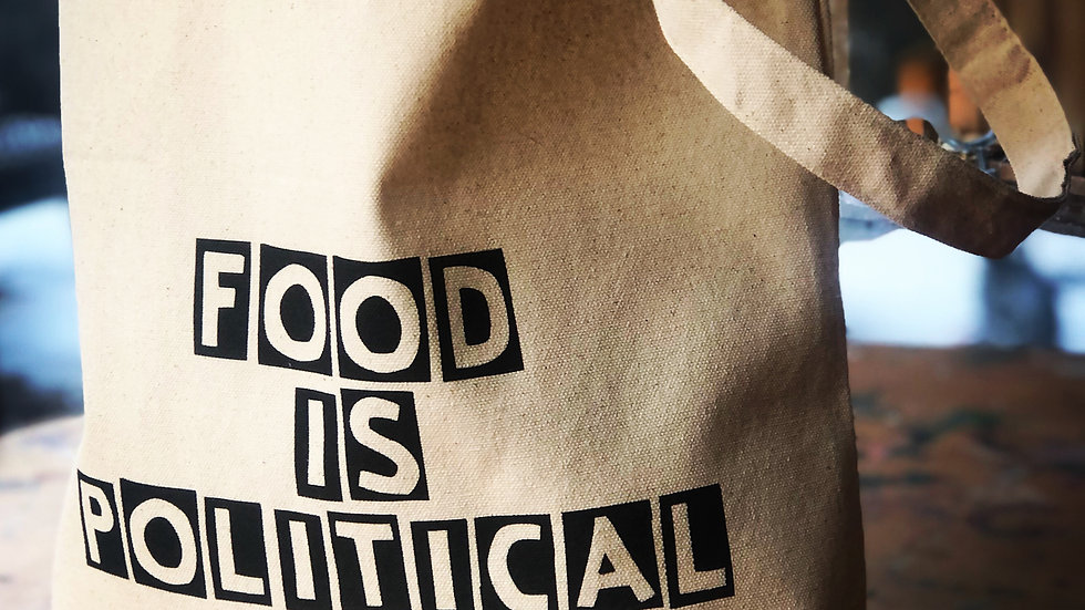 """""""Food is Political"""" Canvas Tote"""