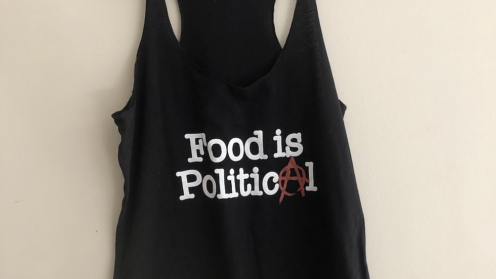 """Food is Political"" razor back tank"