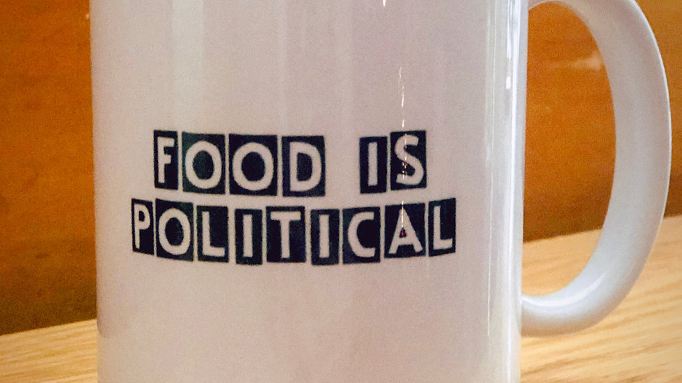 """Riot and Roux! """"FOOD IS POLITICAL"""" Mug"""