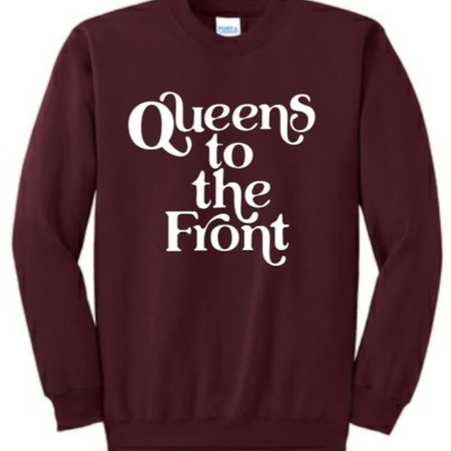 Queens To The Front Sweatshirt