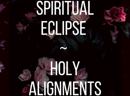 The New Era - Spiritual Eclipse and New Alignments