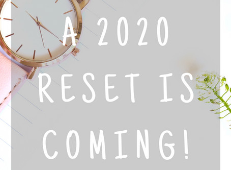 A 2020 RESET IS COMING
