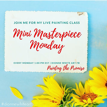 Mini Masterpiece Monday Live painting class on facebook Dionne White Art