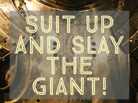 The Armor of God and Slaying your giant!