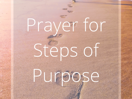 A Prayer for Purposed Steps