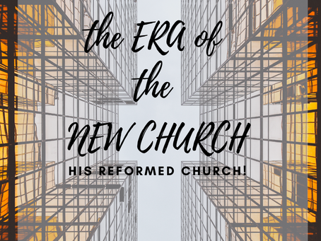 The era of the new church