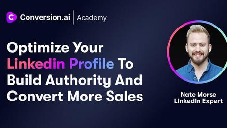 Optimize Your Linkedin Profile To Build Authority & Convert Sales