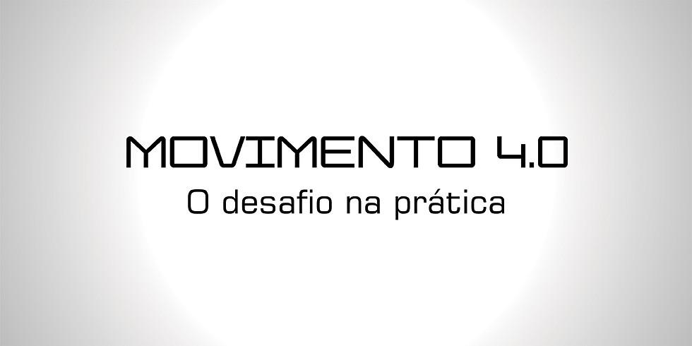 Movimento 4.0 - O desafio na prática: Pequenas iniciativas bem planejadas levam a grandes mudanças