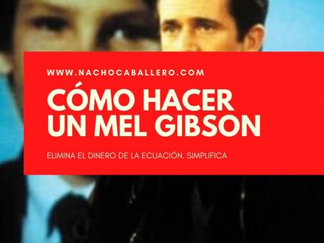 CÓMO HACE UN MEL GIBSON. Storytelling empresarial (incluye versión podcast)