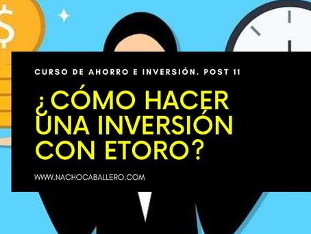 CURSO GRATIS DE AHORRO E INVERSIÓN 11: Cómo hacer tu primer inversión con eToro.