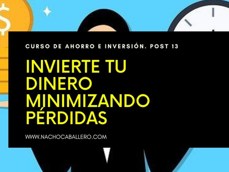 CURSO GRATIS DE AHORRO E INVERSIÓN 13. Minimiza tus pérdidas y controla tu inversión
