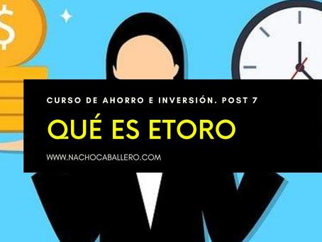 CURSO GRATIS DE AHORRO E INVERSIÓN 7: Qué es eToro y cómo comenzar a usarlo.