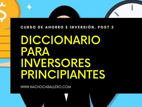 CURSO GRATIS DE AHORRO E INVERSIÓN 5: Diccionario para inversores principiantes