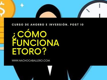 CURSO GRATIS DE AHORRO E INVERSIÓN 10: Cómo funciona eToro. Ideas básicas para principiantes