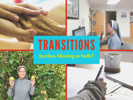 Transitions: Burden, Blessing or Both?
