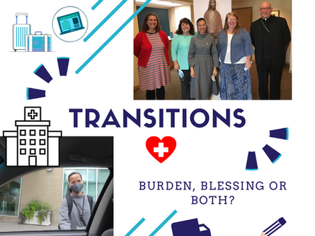 Transitions Part II:  Burden, Blessing, or Both?