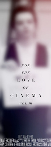 For The Love of Cinema Vol III