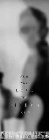 For The Love of Cinema Vol II