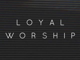 Loyal Worship: an original worship group you need to experience