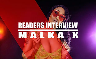 READERS INTERVIEW: MALKA X