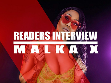 READERS INTERVIEW: MALKA X