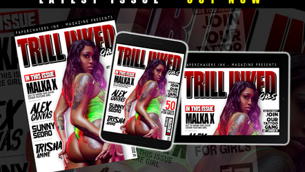 TRILL INKED GIRLS - READ OUR NEW MAGAZINE SERIES SHOWING LOVE TO OUR READERS