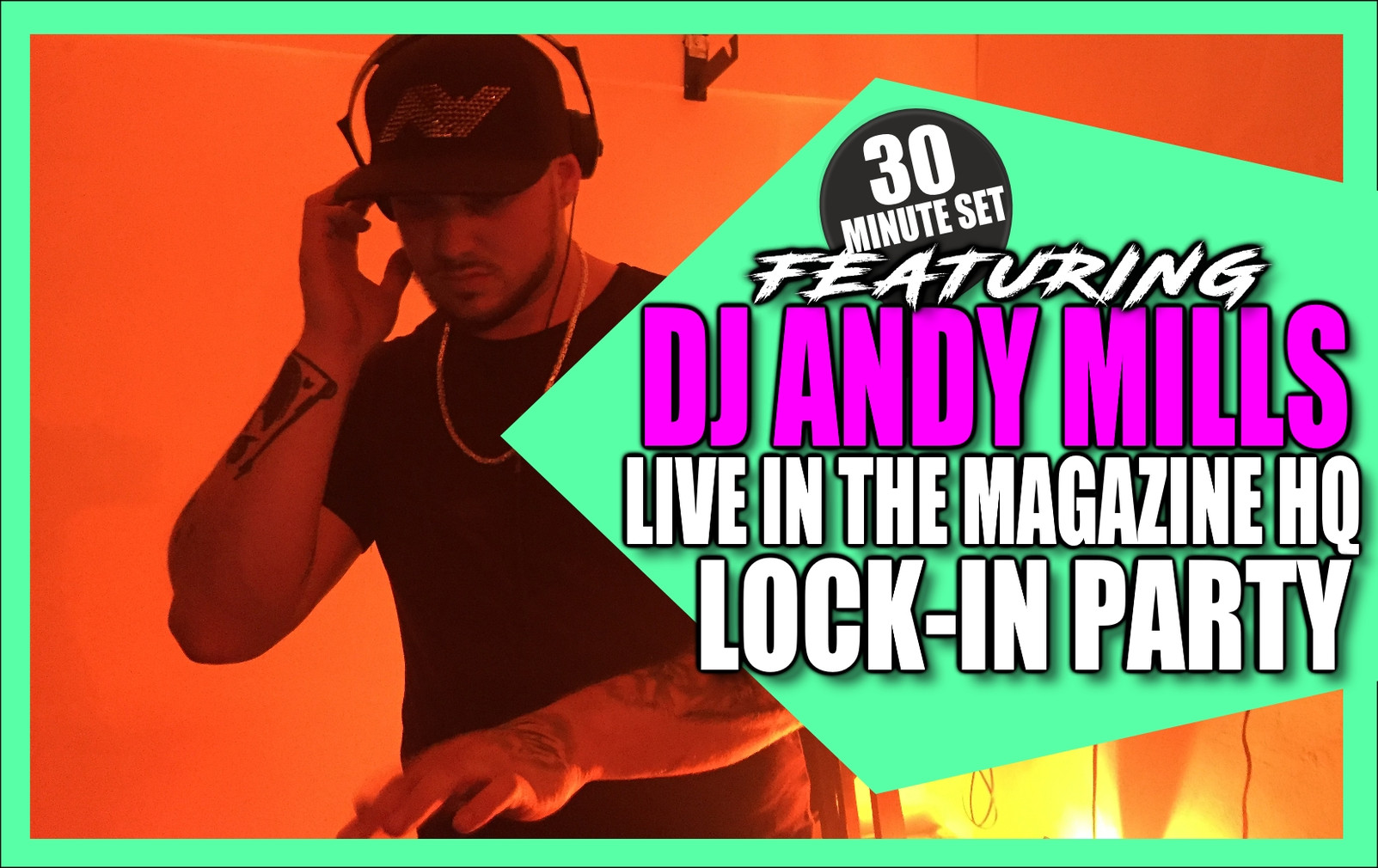 DJ ANDY MILLS & BAD ANJU | PAPERCHASERS INK MAGAZINE | LOCK-IN PARTY