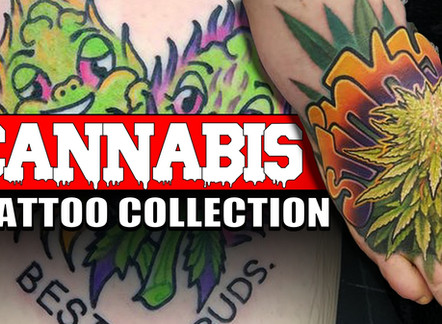CANNABIS TATTOOS - FOR THE LOVE OF THE BUD