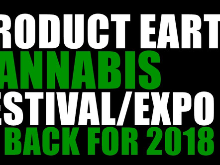 PRODUCT EARTH CANNABIS CULTURE FESTIVAL IS BACK FOR 2018