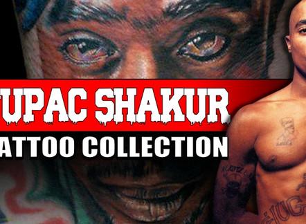 TUPAC AMARU SHAKUR AKA 2PAC | TATTOO COLLECTION