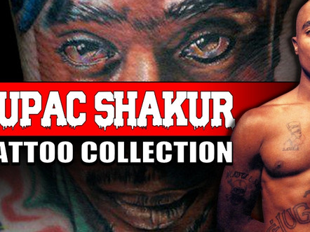 TUPAC AMARU SHAKUR AKA 2PAC | TATTOO COLLECTION