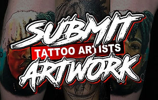 TATTOO ARTISTS SUBMIT YOUR ARTWORK