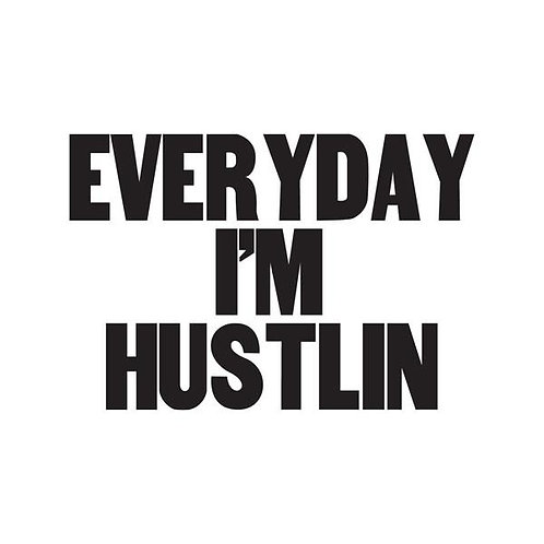 EVERYDAY I'M HUSTLIN -temp tattoo