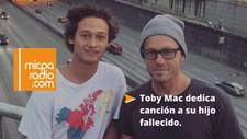 Toby Mac dedica canción a su hijo recientemente fallecido.