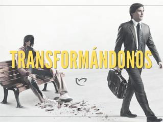 TRANSFORMÁNDONOS