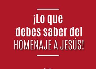 ¡Homenaje a Jesús! El evento que no debes faltar.