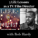 LOPC ep.43 - 5 Life Lessons as a TV:Film