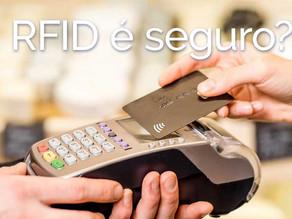 Cartões por aproximação: seu dinheiro esta protegido?