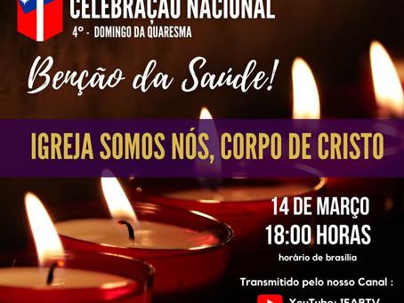Celebração Nacional - 4° Domingo da Quaresma. Igreja Somos Nós, Corpo de Cristo