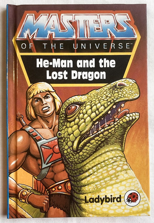 He-Man And The Masters Of The Universe He-Man And The Lost Dragon