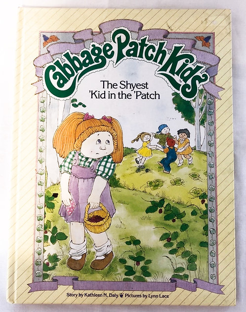 Cabbage Patch Kids The Shyest Kid In The Patch Book