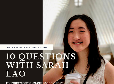 10 Questions with Sarah Lao, the Founder/Editor-in-Chief of EX/POST MAGAZINE