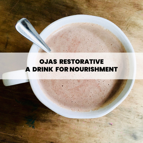 OJAS RESTORATIVE - A DRINK FOR NOURISHMENT