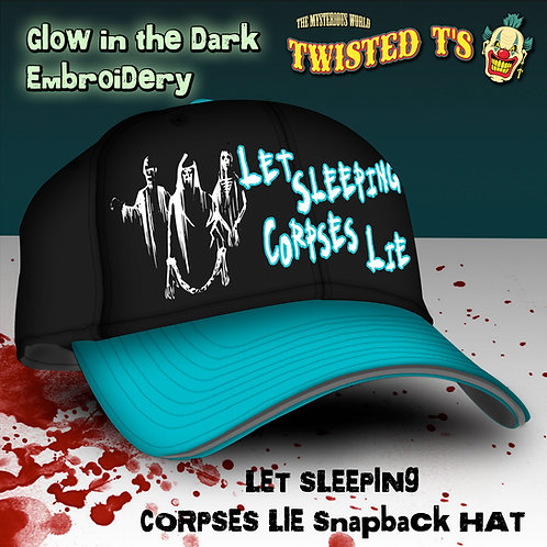 LET CORPSES LIE (GLOW N DARK) Snapback Cap
