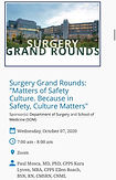 """Surgery Grand Rounds: """"Matters of Safety Culture. Because in Safety, Culture Matters"""""""