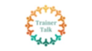 Trainer Talk