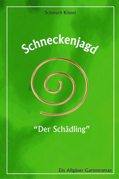 """""""Schneckenjagd""""- Der Gartenroman"""