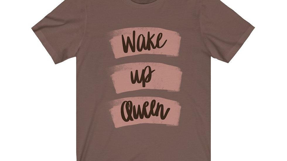 Wake Up Queen T-shirt