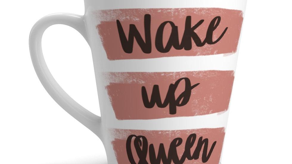 Wake Up Queen CQ MUG | Latte Mug | 12oz |