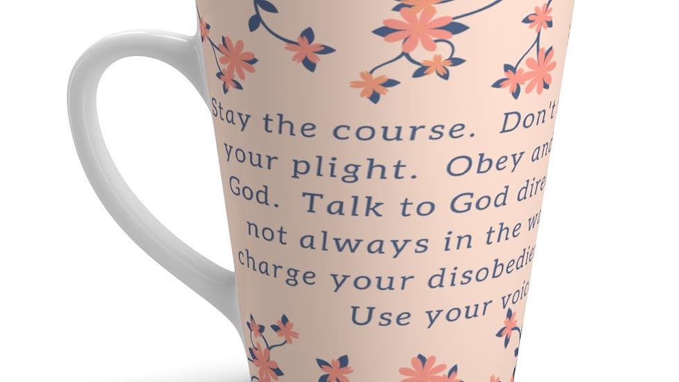 Stay The Course MUG | Latte Mug | 12oz |